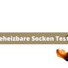 Beheizbare Socken Test