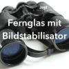Fernglas mit Bildstabilisator