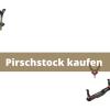 Pirschstock kaufen